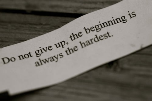 The beginning is always the hardest. (Picture Quote)