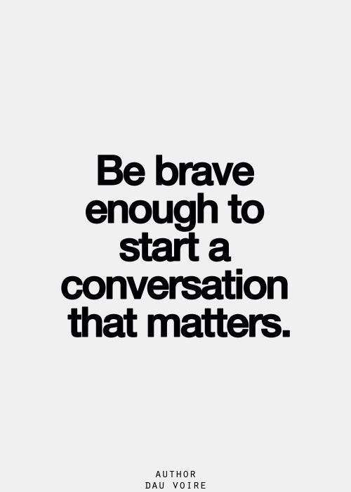 One conversation can change everything.