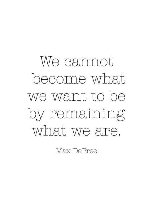 Change begets change.