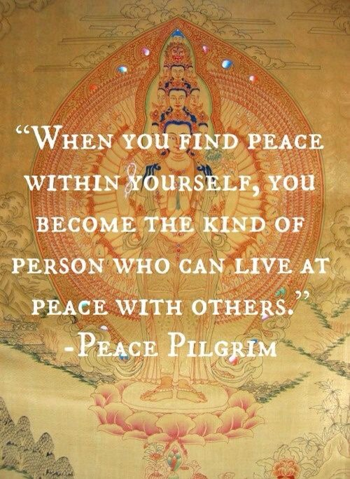 Find peace within yourself first.