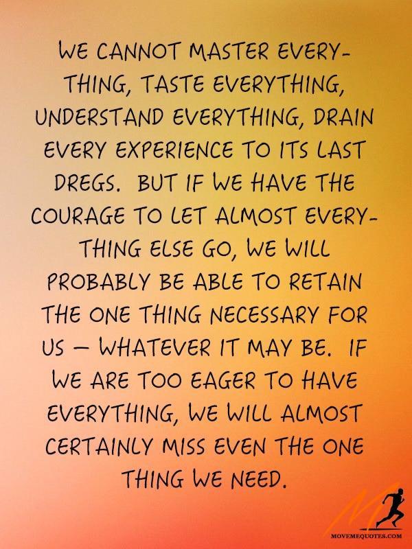 We cannot master everything