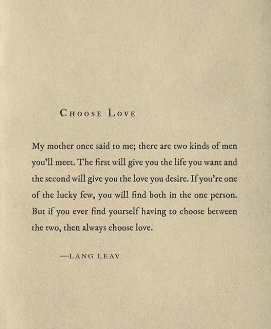 When in doubt, always choose love.